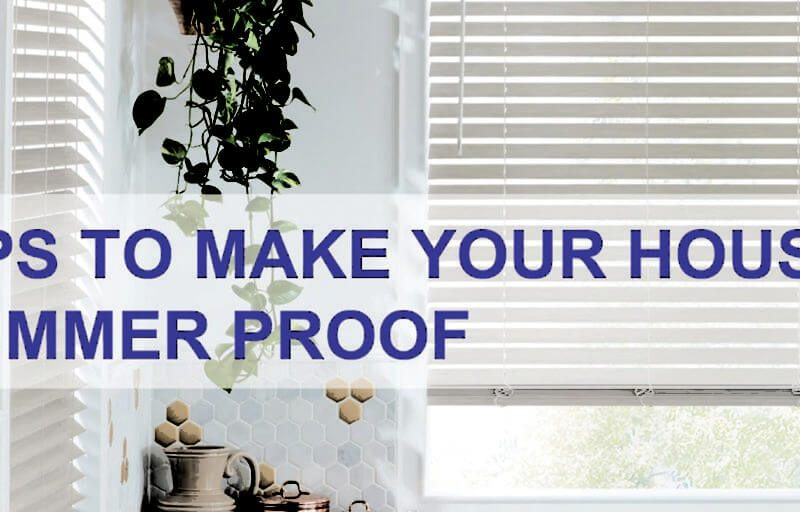 Tips to make your house summer-proof
